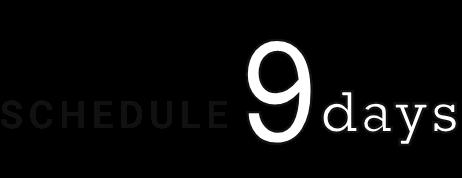 SCHEDULE 9days
